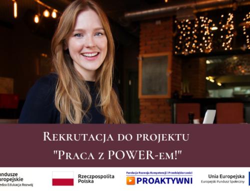 """Nabór do IV edycji projektu """"Praca z POWER-em!"""""""
