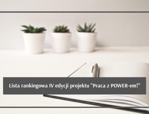 """Lista rankingowa osób zakwalifikowanych do udziału w projekcie """"Praca z POWER-em!"""""""